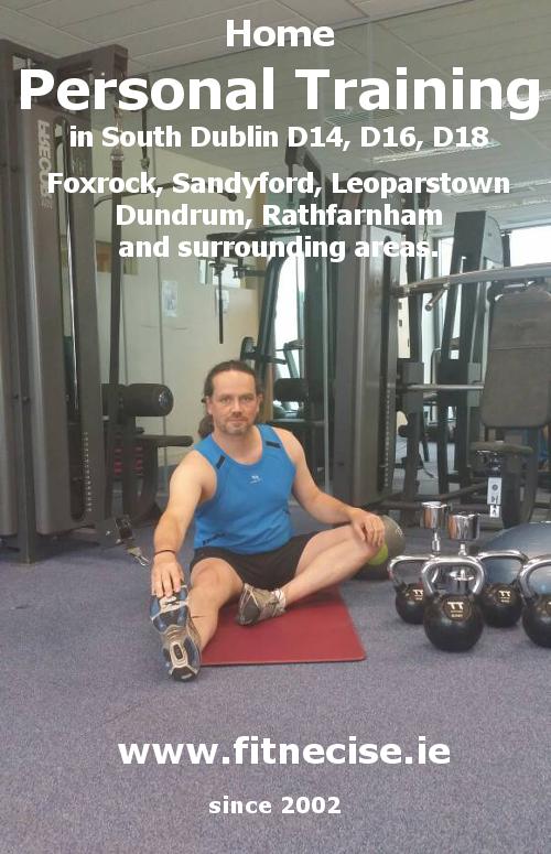 Personal Trainer / Training in South Dublin, Foxrock Sandyford Leopardstown Blackrock Cabinteely Deansgrang Stillorgan Rathfarnham