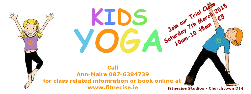 Kids Yoga Classes in South Dublin, Duablin 14 with Ann-Marie Churchtown Village, Fitnecise Studios Taster Class 7th March 2015